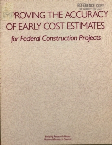 Improving the Accuracy of Early Cost Estimates for Federal Construction Projects, PDF eBook
