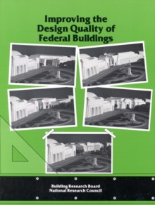 Improving the Design Quality of Federal Buildings, PDF eBook