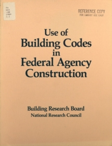 Use of Building Codes in Federal Agency Construction, PDF eBook