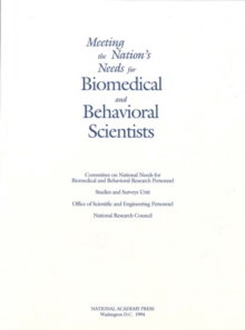 Meeting the Nation's Needs for Biomedical and Behavioral Scientists : Summary of the 1993 Public Hearings, PDF eBook