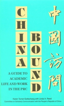 China Bound : A Guide to Academic Life and Work in the PRC, PDF eBook