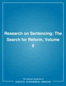 Research on Sentencing : The Search for Reform, Volume II, PDF eBook