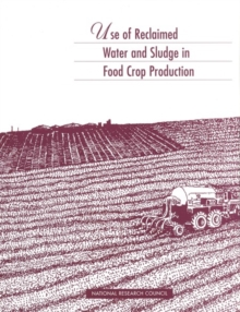 Use of Reclaimed Water and Sludge in Food Crop Production, PDF eBook
