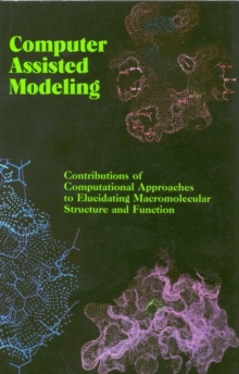 Computer Assisted Modeling : Contributions of Computational Approaches to Elucidating Macromolecular Structure and Function, PDF eBook