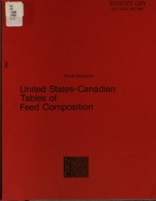 United States-Canadian Tables of Feed Composition : Nutritional Data for United States and Canadian Feeds, Third Revision, PDF eBook