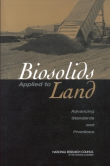 Biosolids Applied to Land : Advancing Standards and Practices, PDF eBook
