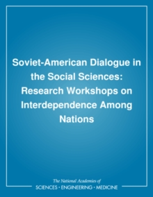 Soviet-American Dialogue in the Social Sciences : Research Workshops on Interdependence Among Nations, PDF eBook
