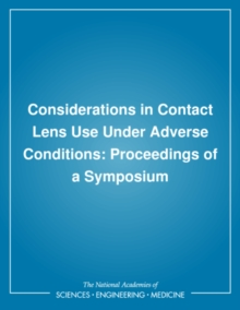Considerations in Contact Lens Use Under Adverse Conditions : Proceedings of a Symposium, PDF eBook