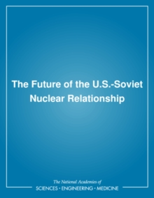 The Future of the U.S.-Soviet Nuclear Relationship, PDF eBook
