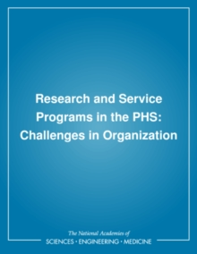 Research and Service Programs in the PHS : Challenges in Organization, PDF eBook