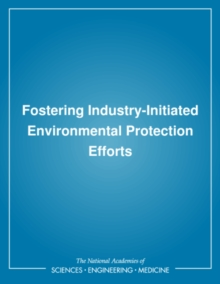 Fostering Industry-Initiated Environmental Protection Efforts, PDF eBook