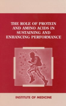 The Role of Protein and Amino Acids in Sustaining and Enhancing Performance, PDF eBook