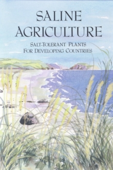 Saline Agriculture : Salt-Tolerant Plants for Developing Countries, PDF eBook