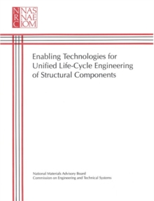 Enabling Technologies for Unified Life-Cycle Engineering of Structural Components, PDF eBook