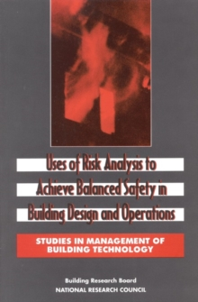 Uses of Risk Analysis to Achieve Balanced Safety in Building Design and Operations, PDF eBook