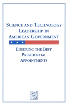 Science and Technology Leadership in American Government : Ensuring the Best Presidential Appointments, PDF eBook