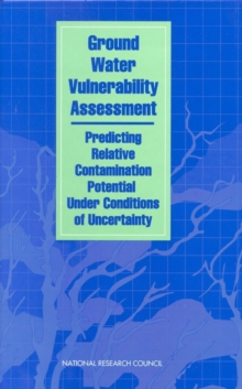 Ground Water Vulnerability Assessment : Predicting Relative Contamination Potential Under Conditions of Uncertainty, PDF eBook