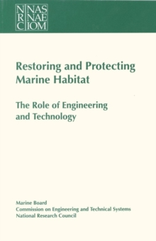 Restoring and Protecting Marine Habitat : The Role of Engineering and Technology, PDF eBook