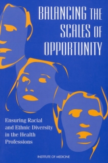 Balancing the Scales of Opportunity : Ensuring Racial and Ethnic Diversity in the Health Professions, PDF eBook