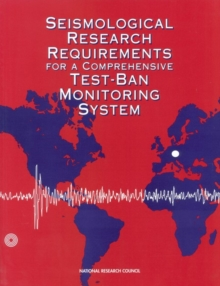 Seismological Research Requirements for a Comprehensive Test-Ban Monitoring System, PDF eBook