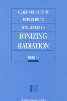 Health Effects of Exposure to Low Levels of Ionizing Radiation : BEIR V, PDF eBook