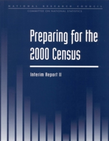 Preparing For the 2000 Census : Interim Report II, PDF eBook