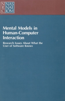 Mental Models in Human-Computer Interaction : Research Issues About What the User of Software Knows, PDF eBook