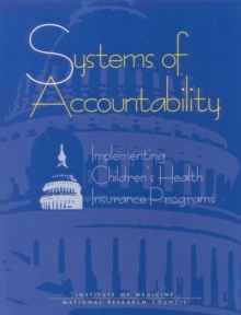 Systems of Accountability : Implementing Children's Health Insurance Programs, PDF eBook