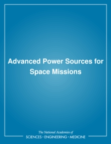 Advanced Power Sources for Space Missions, PDF eBook