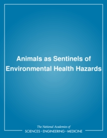 Animals as Sentinels of Environmental Health Hazards, PDF eBook