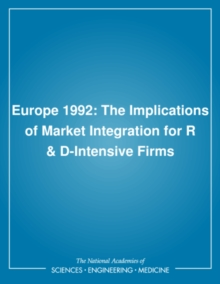 Europe 1992 : The Implications of Market Integration for R & D-Intensive Firms, PDF eBook