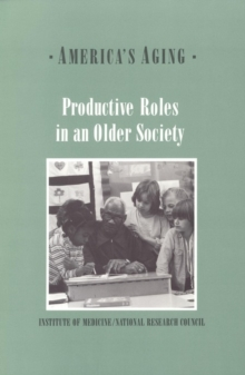 Productive Roles in an Older Society, PDF eBook