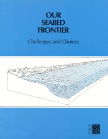 Our Seabed Frontier : Challenges and Choices, PDF eBook