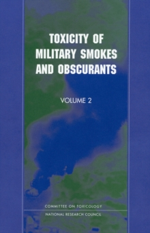 Toxicity of Military Smokes and Obscurants : Volume 2, PDF eBook