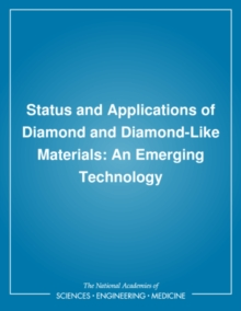 Status and Applications of Diamond and Diamond-Like Materials : An Emerging Technology, PDF eBook
