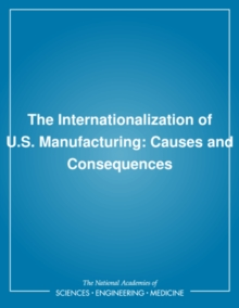 The Internationalization of U.S. Manufacturing : Causes and Consequences, PDF eBook