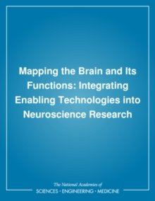 Mapping the Brain and Its Functions : Integrating Enabling Technologies into Neuroscience Research, PDF eBook