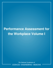 Performance Assessment for the Workplace : Volume I, PDF eBook