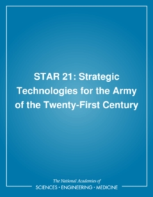 STAR 21 : Strategic Technologies for the Army of the Twenty-First Century, PDF eBook