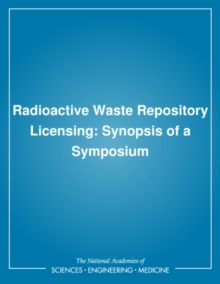 Radioactive Waste Repository Licensing : Synopsis of a Symposium, PDF eBook