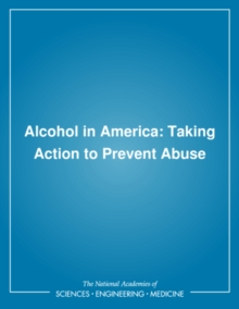 Alcohol in America : Taking Action to Prevent Abuse, PDF eBook