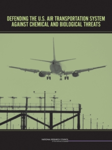 Defending the U.S. Air Transportation System Against Chemical and Biological Threats, PDF eBook