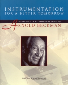Instrumentation for a Better Tomorrow : Proceedings of a Symposium in Honor of Arnold Beckman, PDF eBook