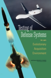 Testing of Defense Systems in an Evolutionary Acquisition Environment, PDF eBook