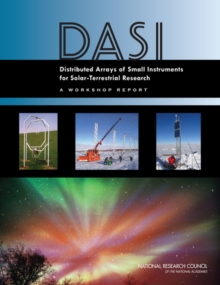Distributed Arrays of Small Instruments for Solar-Terrestrial Research : Report of a Workshop, PDF eBook