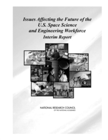 Issues Affecting the Future of the U.S. Space Science and Engineering Workforce : Interim Report, PDF eBook