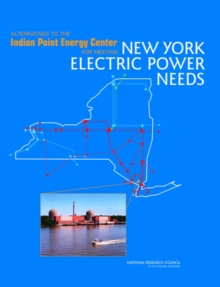 Alternatives to the Indian Point Energy Center for Meeting New York Electric Power Needs, PDF eBook