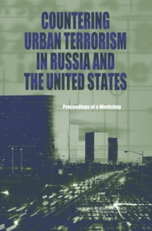 Countering Urban Terrorism in Russia and the United States : Proceedings of a Workshop, PDF eBook