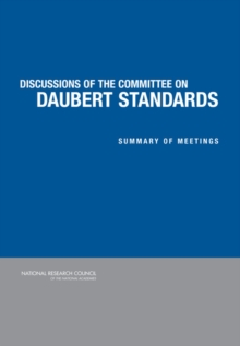 Discussion of the Committee on Daubert Standards : Summary of Meetings, PDF eBook