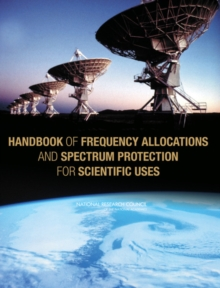 Handbook of Frequency Allocations and Spectrum Protection for Scientific Uses, PDF eBook